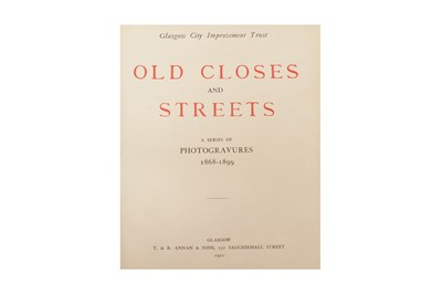Lot 1070 - Annan. Old Closes and Streets of Glasgow, 1900