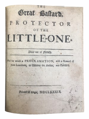 Lot 529 - The Great Bastard, Protector of the LITTLE-ONE. 1689